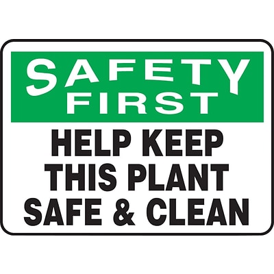 ACCUFORM SIGNS® Safety Sign, SAFETY FIRST HELP KEEP THIS PLANT SAFE & CLEAN, 10 x 14, Plastic, Ea.
