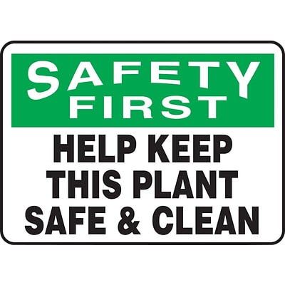 ACCUFORM SIGNS® Safety Sign, SAFETY FIRST HELP KEEP THIS PLANT SAFE & CLEAN, 10 x 14, Aluminum