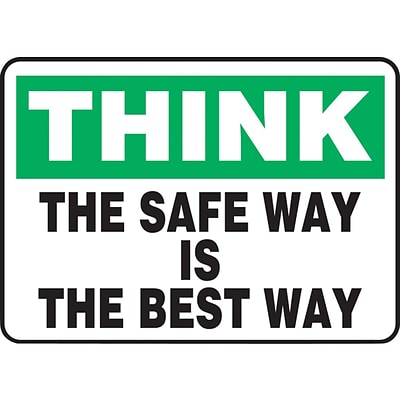 ACCUFORM SIGNS® Safety Sign, THINK THE SAFE WAY IS THE BEST WAY, 10 x 14, Plastic, Each