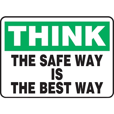 ACCUFORM SIGNS® Safety Sign, THINK THE SAFE WAY IS THE BEST WAY, 10 x 14, Aluminum, Each