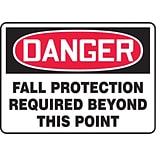ACCUFORM SIGNS® Safety Sign, DANGER FALL PROTECTION REQUIRED BEYOND THIS POINT, 7 x 10, Aluminum