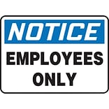 ACCUFORM SIGNS® Safety Sign, NOTICE EMPLOYEES ONLY, 10 x 14, Plastic, Each