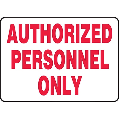 Accuform Signs® Safety Sign, Authorized Personnel Only, 7 X 10, Adhesive Vinyl, Ea