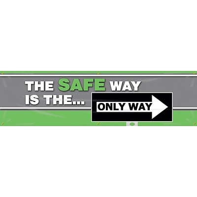 ACCUFORM SIGNS® Motivational Safety Banner, THE SAFE WAY IS THE...ONLY WAY, 28x8, Reinforced Vinyl