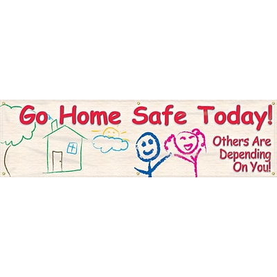 ACCUFORM SIGNS® Motivational Banner, GO HOME SAFE TODAY! OTHERS ARE DEPENDING ON YOU!, 28x8, Vinyl