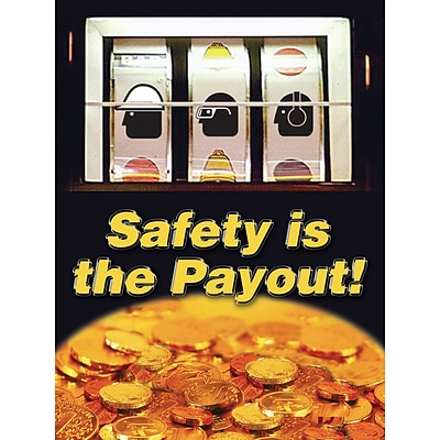 ACCUFORM SIGNS® Safety Poster, SAFETY IS THE PAYOUT!, 24 x 18, Laminated Flexible Plastic, Each