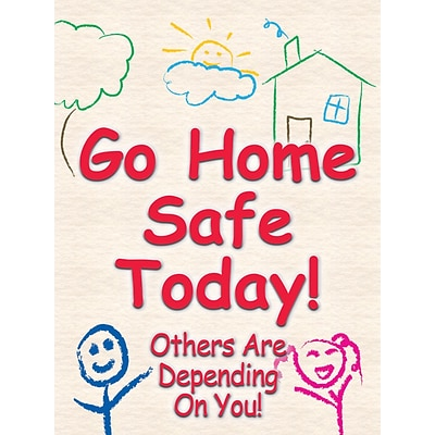 Accuform Signs® Safety Poster, GO HOME SAFE TODAY!, 24 x 18, Laminated Flexible Plastic, Each (PST133)