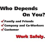 ACCUFORM SIGNS® Safety Poster, WHO DEPENDS ON YOU? WORK SAFELY, 18x24, Laminated Flexible Plastic