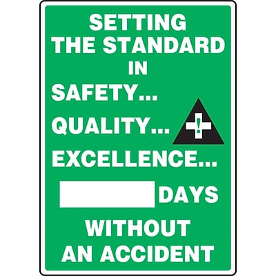 ACCUFORM SIGNS® Write-A-Day THE STANDARD IN SAFETY...QUALITY...EXCELLENCE...# DAYS; 20x14 Aluminum