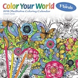 Color Your World Meditative Coloring with Florals 2018 12 x 12 Inch Monthly Square Wall Calendar wit