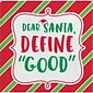 "Creative Converting Dear Santa, Define ""Good"" Holiday Beverage Napkins, 5"" x 5"", 16 pack (324160)"