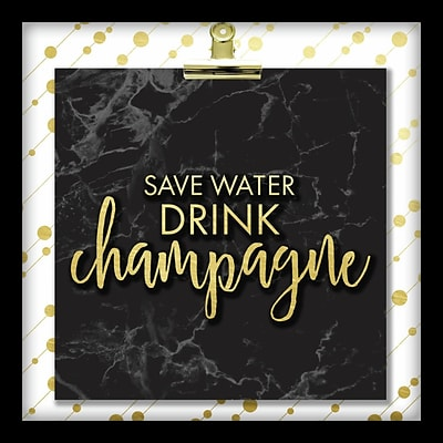 Linden Avenue Wall Art SAVE WATER DRINK CHAMPAGNE 10 x 10 (AVE10359)