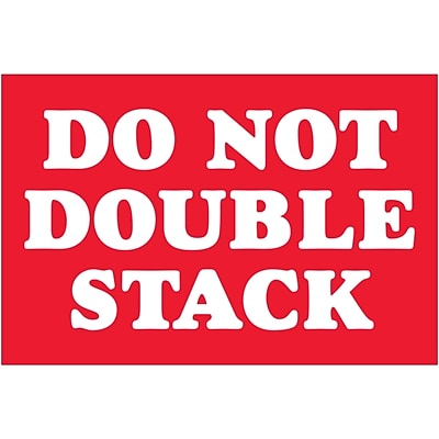 Tape Logic® Labels, Do Not Double Stack, 2 x 3, Red/White, 500/Roll (DL1614)