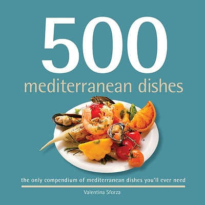 500 Mediterranean Dishes:  The Only Mediterranean Dish Compendium Youll Ever Need