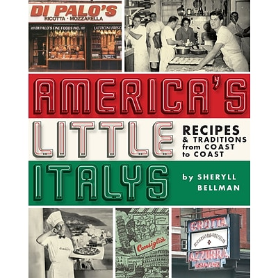 Americas Little Italys:  Recipes & Traditions from Coast to Coast