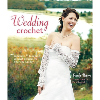 Wedding Crochet:  20 Romantic & Feminine Crochet Designs for Your Special Day