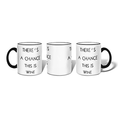 Retrospect Group Theres a Chance this is Wine Ceramic 11 Ounce Mug (MUG066)