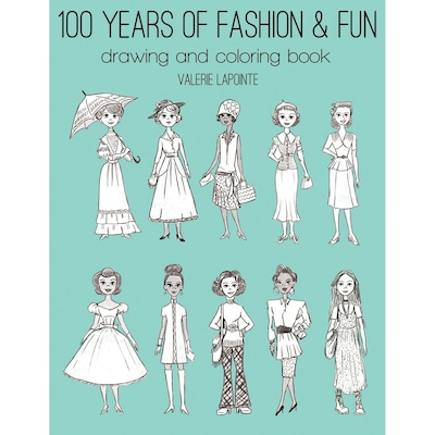 100 Years Of Fashion & Fun Drawing & Adult Coloring Book