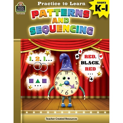 Teacher Created Resources® Practice to Learn: Patterns and Sequencing, Grades K–1 (TCR8228)