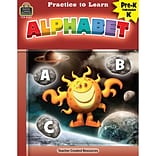 Teacher Created Resources Practice to Learn: Alphabet, Grades PreK–K (TCR8202)