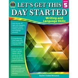 Teacher Created Resources Let's Get This Day Started: Writing and Language Skills, Grade 5 (TCR8255)