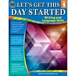 Teacher Created Resources Let's Get This Day Started: Writing and Language Skills, Grade 1 (TCR8251)